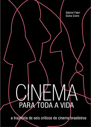 Livro de Gabriel Fabri e Giulia Covre Cinema Para Toda a Vida