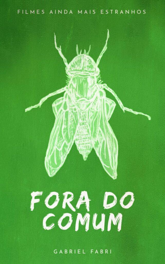 """Gabriel Fabri livro """"Fora do Comum - Vol. II: Filmes Ainda Mais Estranhos"""""""